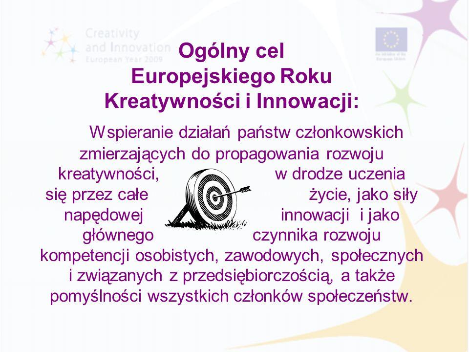 Ogólny cel Europejskiego Roku Kreatywności i Innowacji: Wspieranie działań państw członkowskich zmierzających do propagowania rozwoju kreatywności, w