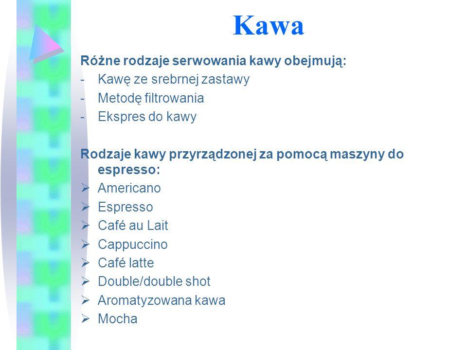 Kawa Różne rodzaje serwowania kawy obejmują: -Kawę ze srebrnej zastawy -Metodę filtrowania -Ekspres do kawy Rodzaje kawy przyrządzonej za pomocą maszy