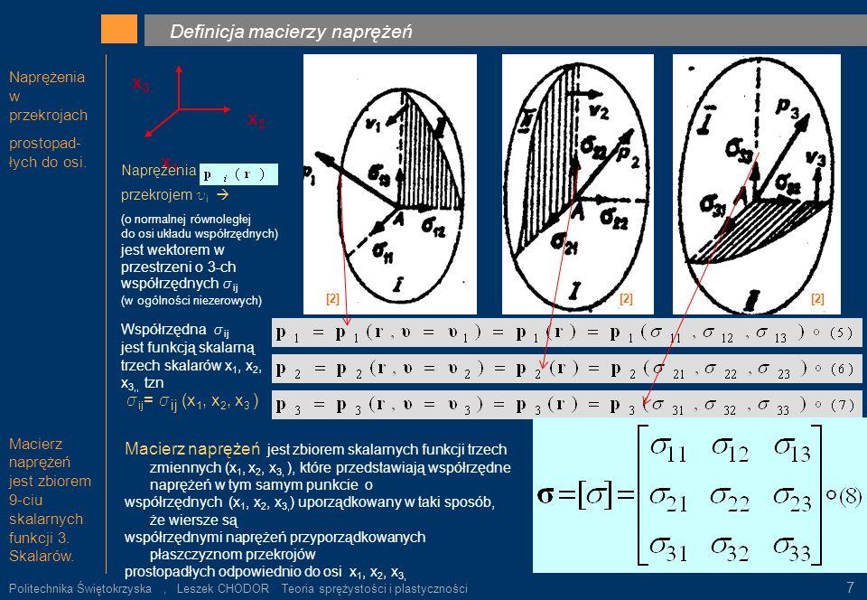 Naprężenia w przekrojach prostopad- łych do osi. Macierz naprężeń jest zbiorem 9-ciu skalarnych funkcji 3. Skalarów. Definicja macierzy naprężeń k. x3