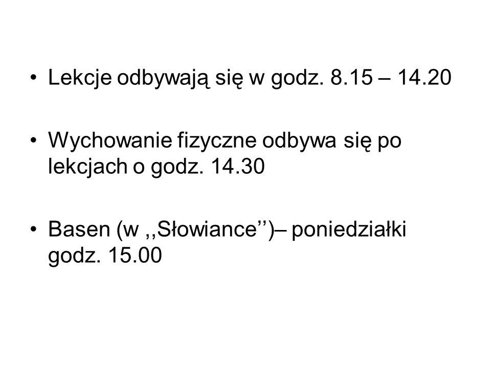 Lekcje odbywają się w godz. 8.15 – 14.20 Wychowanie fizyczne odbywa się po lekcjach o godz. 14.30 Basen (w,,Słowiance)– poniedziałki godz. 15.00