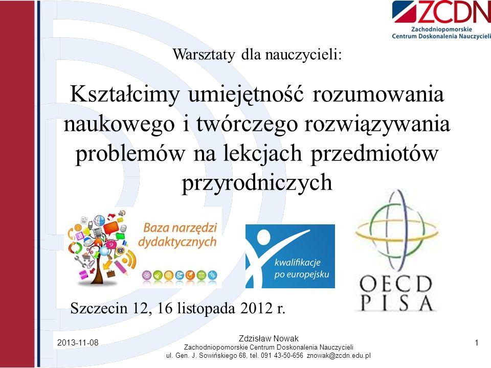 2013-11-08 Zdzisław Nowak Zachodniopomorskie Centrum Doskonalenia Nauczycieli ul. Gen. J. Sowińskiego 68, tel. 091 43-50-656 znowak@zcdn.edu.pl 1 Kszt