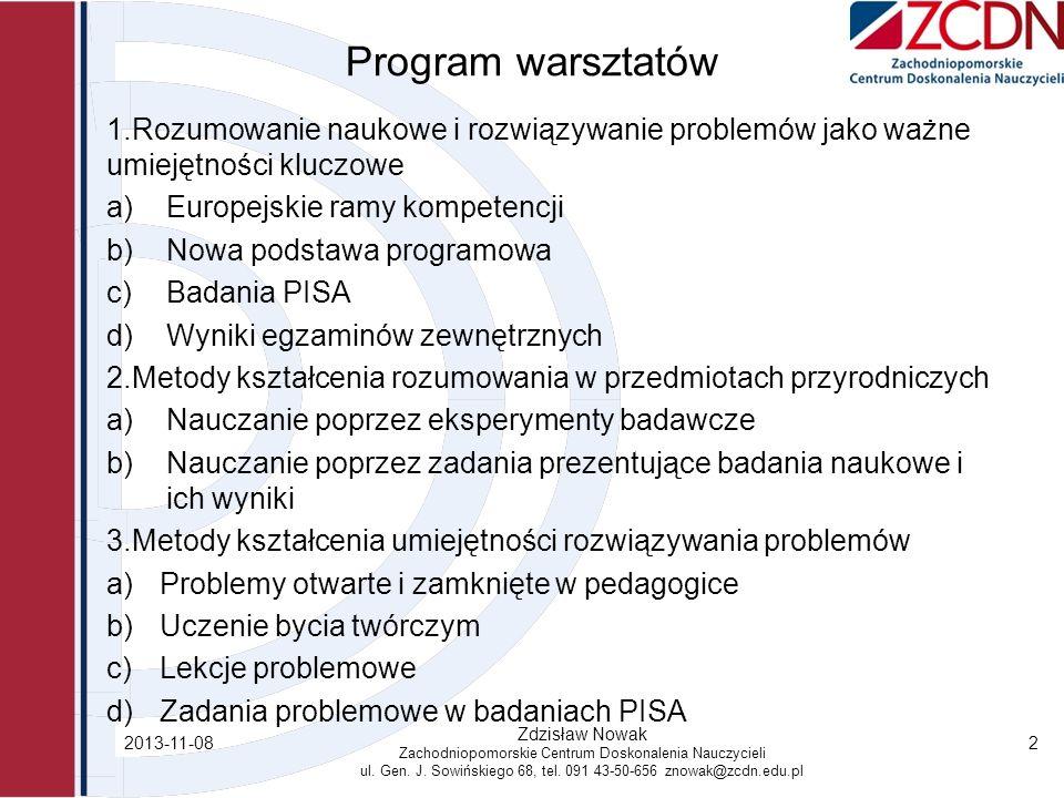 2013-11-08 Zdzisław Nowak Zachodniopomorskie Centrum Doskonalenia Nauczycieli ul. Gen. J. Sowińskiego 68, tel. 091 43-50-656 znowak@zcdn.edu.pl 2 Prog