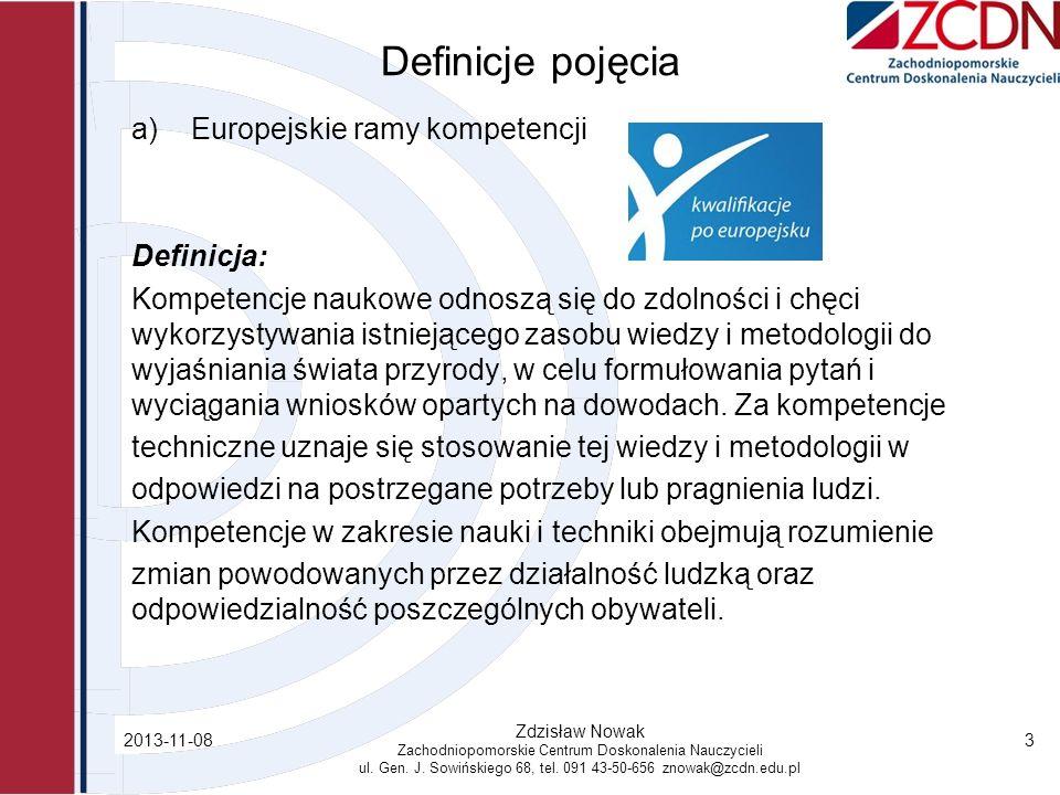 2013-11-08 Zdzisław Nowak Zachodniopomorskie Centrum Doskonalenia Nauczycieli ul. Gen. J. Sowińskiego 68, tel. 091 43-50-656 znowak@zcdn.edu.pl 3 Defi