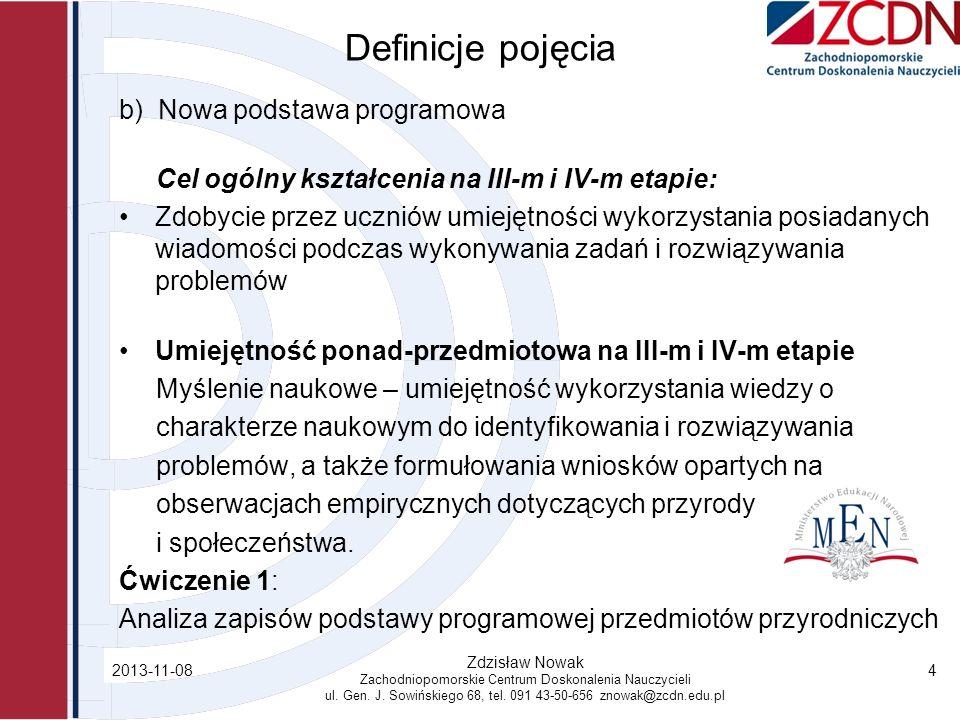 2013-11-08 Zdzisław Nowak Zachodniopomorskie Centrum Doskonalenia Nauczycieli ul. Gen. J. Sowińskiego 68, tel. 091 43-50-656 znowak@zcdn.edu.pl 4 Defi