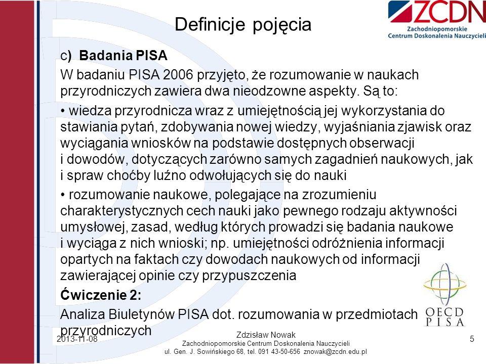 2013-11-08 Zdzisław Nowak Zachodniopomorskie Centrum Doskonalenia Nauczycieli ul. Gen. J. Sowińskiego 68, tel. 091 43-50-656 znowak@zcdn.edu.pl 5 Defi