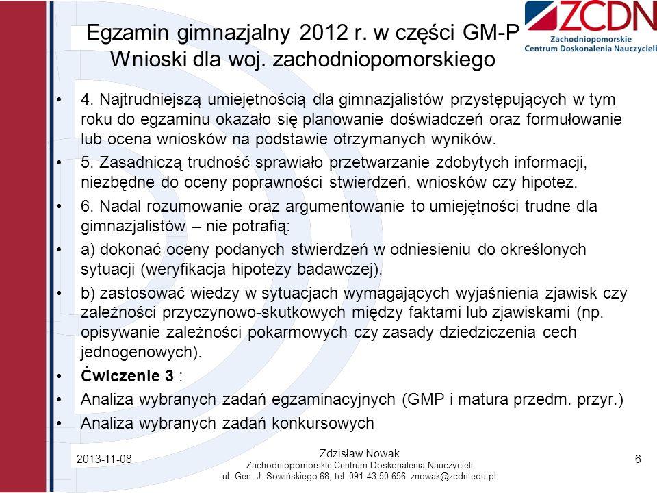 Egzamin gimnazjalny 2012 r. w części GM-P Wnioski dla woj. zachodniopomorskiego 4. Najtrudniejszą umiejętnością dla gimnazjalistów przystępujących w t
