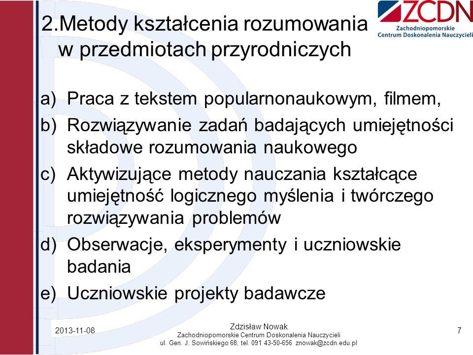 2.Metody kształcenia rozumowania w przedmiotach przyrodniczych a)Praca z tekstem popularnonaukowym, filmem, b)Rozwiązywanie zadań badających umiejętno