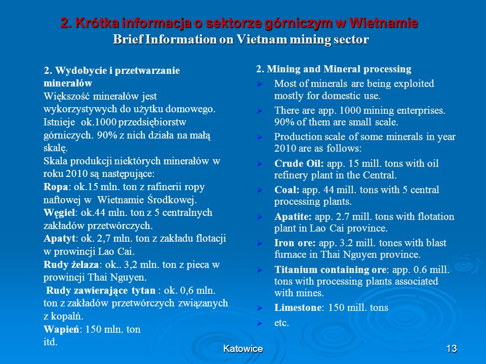 2. Krótka informacja o sektorze górniczym w Wietnamie Brief Information on Vietnam mining sector 2. Mining and Mineral processing Most of minerals are