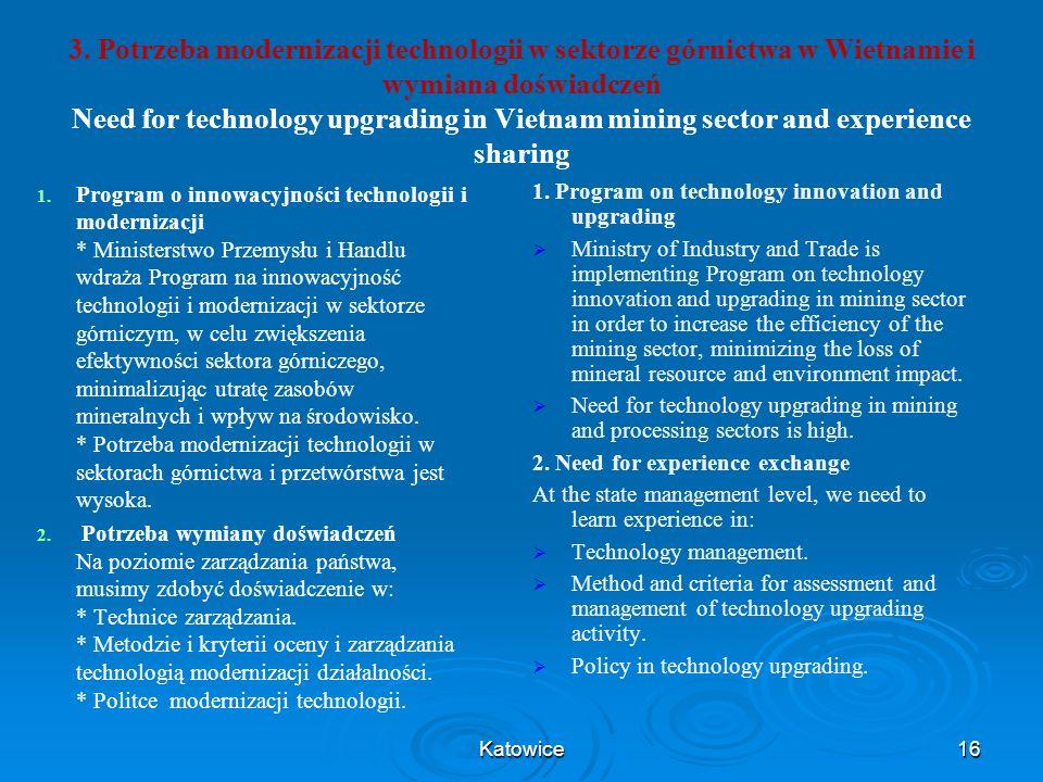 3. Potrzeba modernizacji technologii w sektorze górnictwa w Wietnamie i wymiana doświadczeń Need for technology upgrading in Vietnam mining sector and