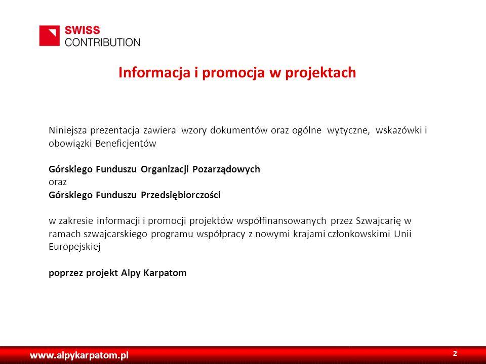Nazwa Państwa projektu Opis/tekst/grafika Projekt (opcjonalnie tytuł Państwa projektu) współfinansowany przez Szwajcarię w ramach szwajcarskiego programu współpracy z nowymi krajami członkowskimi Unii Europejskiej, poprzez projekt Alpy Karpatom , realizowany przez Fundację Karpacką – Polska.