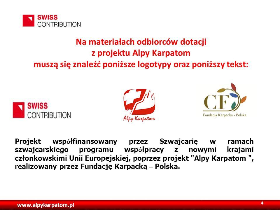www.alpykarpatom.pl Na materiałach odbiorców dotacji z projektu Alpy Karpatom muszą się znaleźć poniższe logotypy oraz poniższy tekst: 4 Projekt wsp ó