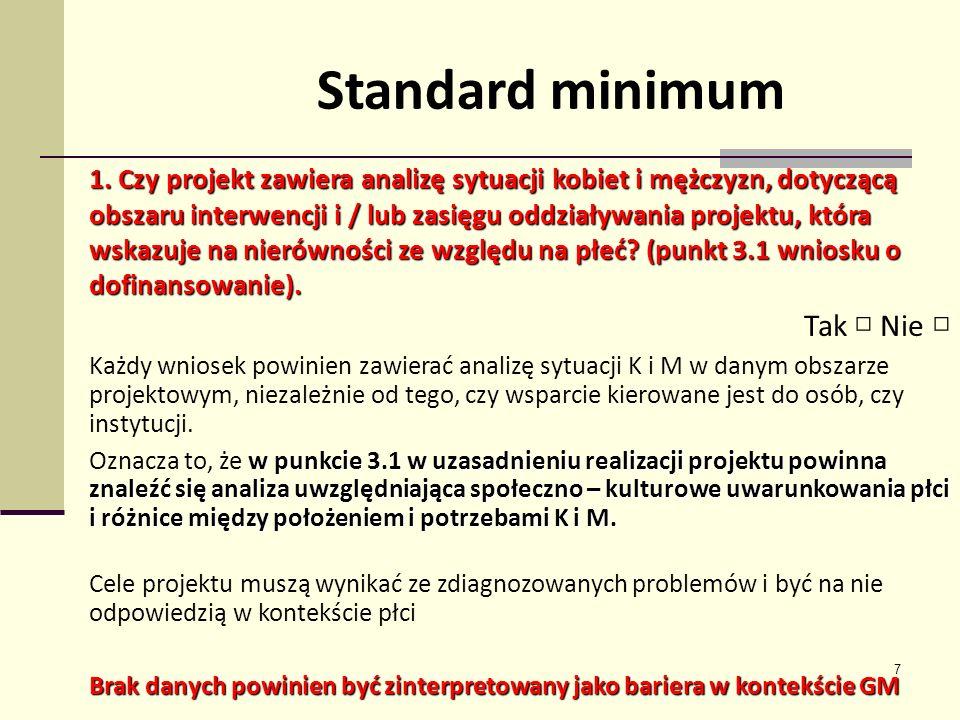 28 Standard minimum Standard minimum jest spełniony w przypadku uzyskania 2 pozytywnych odpowiedzi.