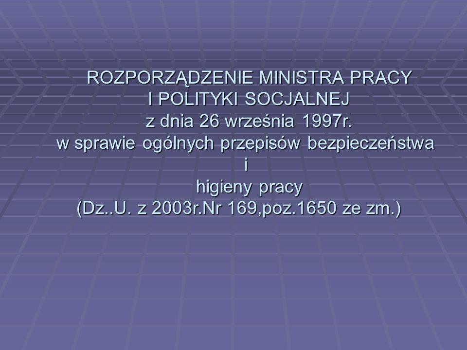 ROZPORZĄDZENIE MINISTRA PRACY I POLITYKI SOCJALNEJ I POLITYKI SOCJALNEJ z dnia 26 września 1997r. w sprawie ogólnych przepisów bezpieczeństwa i higien