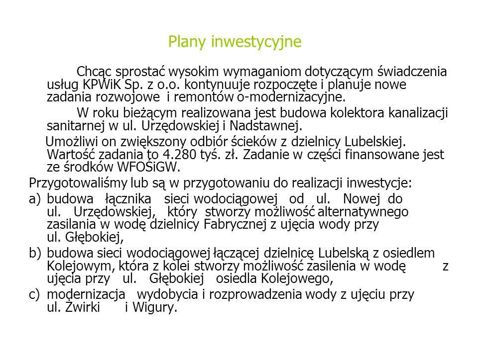 Plany inwestycyjne Chcąc sprostać wysokim wymaganiom dotyczącym świadczenia usług KPWiK Sp.