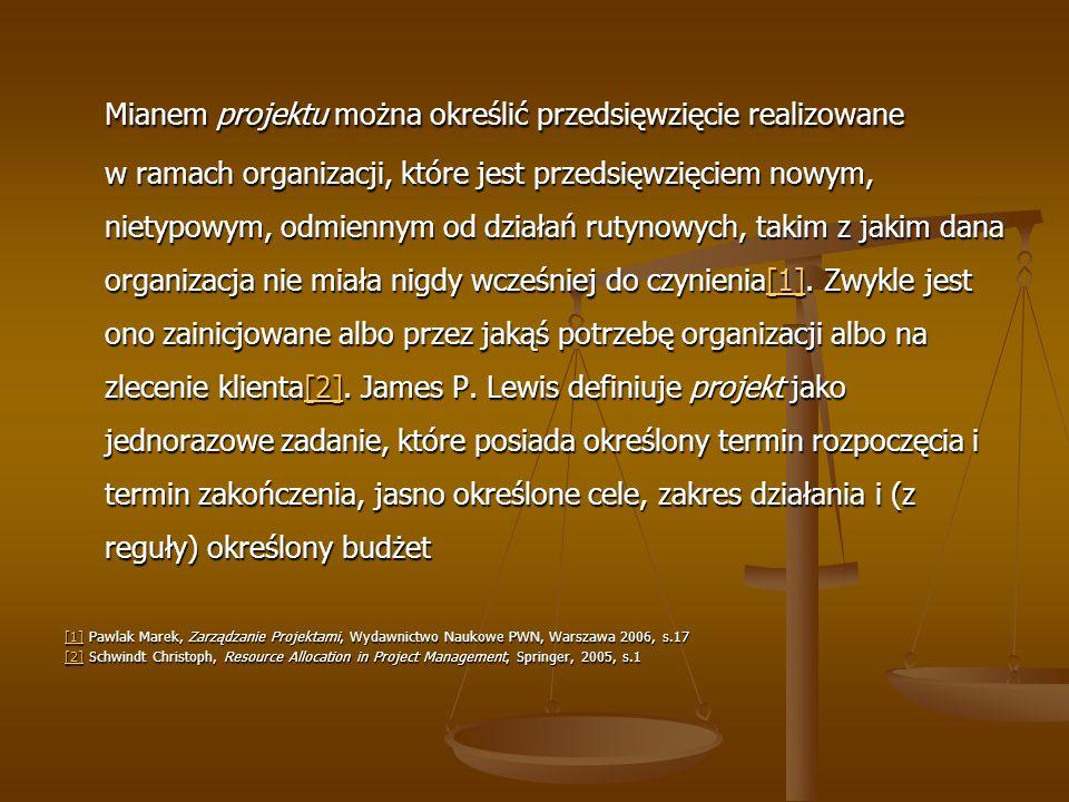 Mianem projektu można określić przedsięwzięcie realizowane w ramach organizacji, które jest przedsięwzięciem nowym, nietypowym, odmiennym od działań r