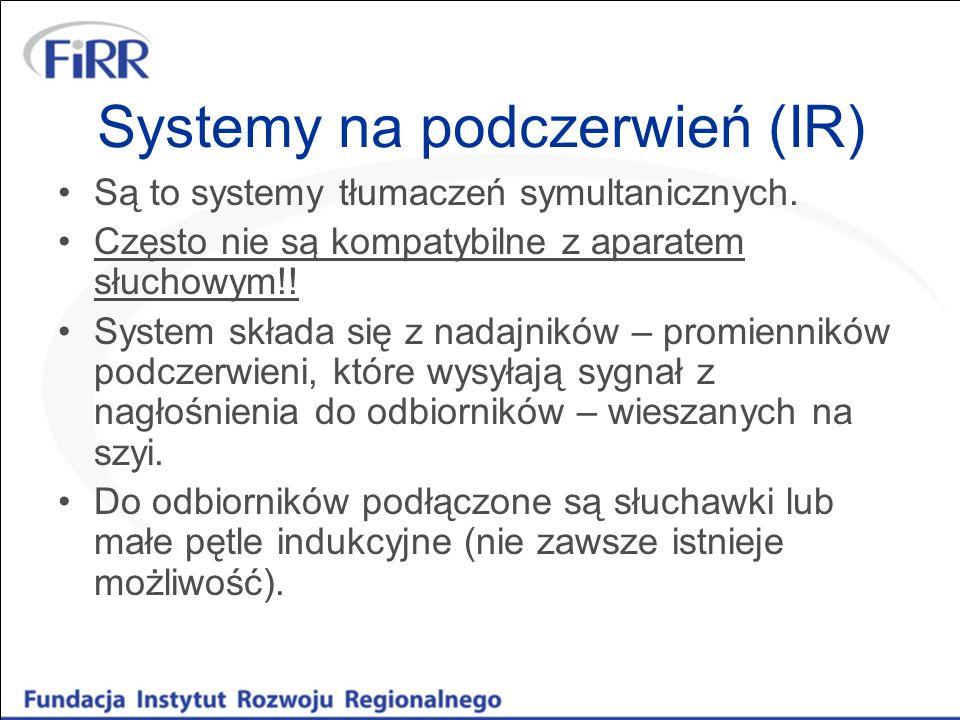 Systemy na podczerwień (IR) Są to systemy tłumaczeń symultanicznych. Często nie są kompatybilne z aparatem słuchowym!! System składa się z nadajników