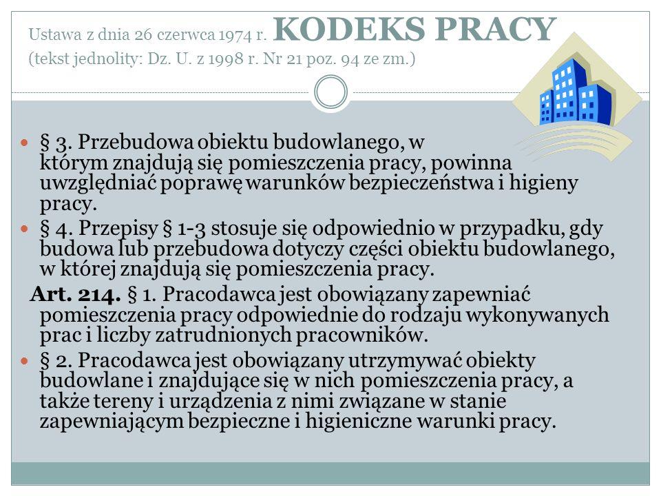 Ustawa z dnia 26 czerwca 1974 r. KODEKS PRACY (tekst jednolity: Dz. U. z 1998 r. Nr 21 poz. 94 ze zm.) § 3. Przebudowa obiektu budowlanego, w którym z