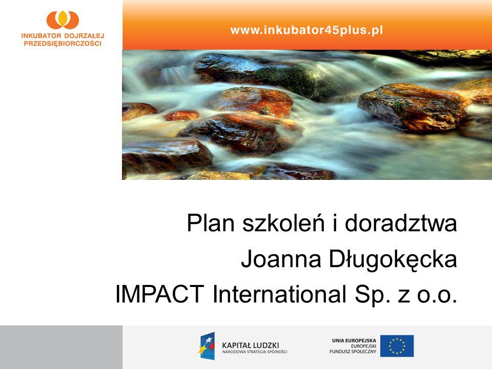Plan szkoleń i doradztwa Joanna Długokęcka IMPACT International Sp. z o.o.