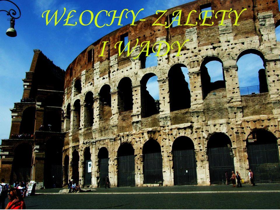 KUCHNIA WŁOSKA Włochy to kraj makaronu, pizzy, wspaniałego wina i innych smakołyków.