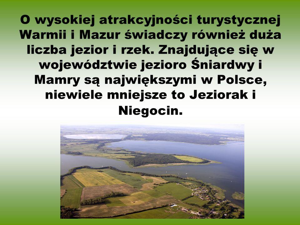 O wysokiej atrakcyjności turystycznej Warmii i Mazur świadczy również duża liczba jezior i rzek. Znajdujące się w województwie jezioro Śniardwy i Mamr