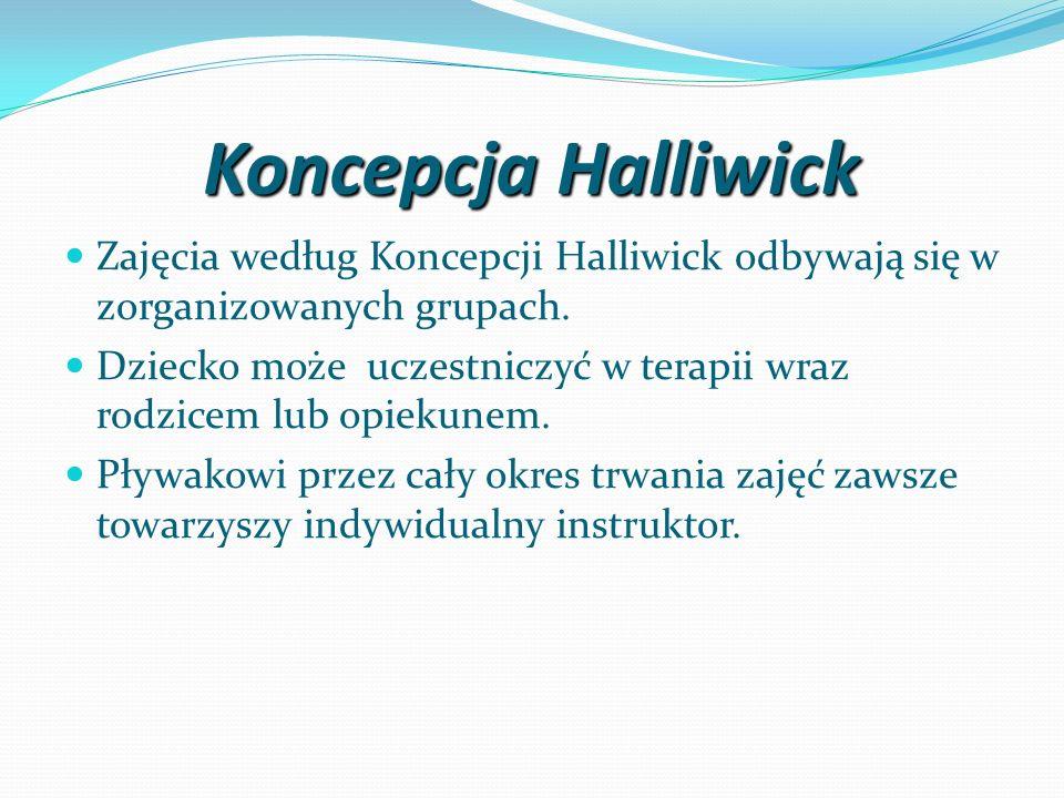 Zajęcia według Koncepcji Halliwick odbywają się w zorganizowanych grupach. Dziecko może uczestniczyć w terapii wraz rodzicem lub opiekunem. Pływakowi