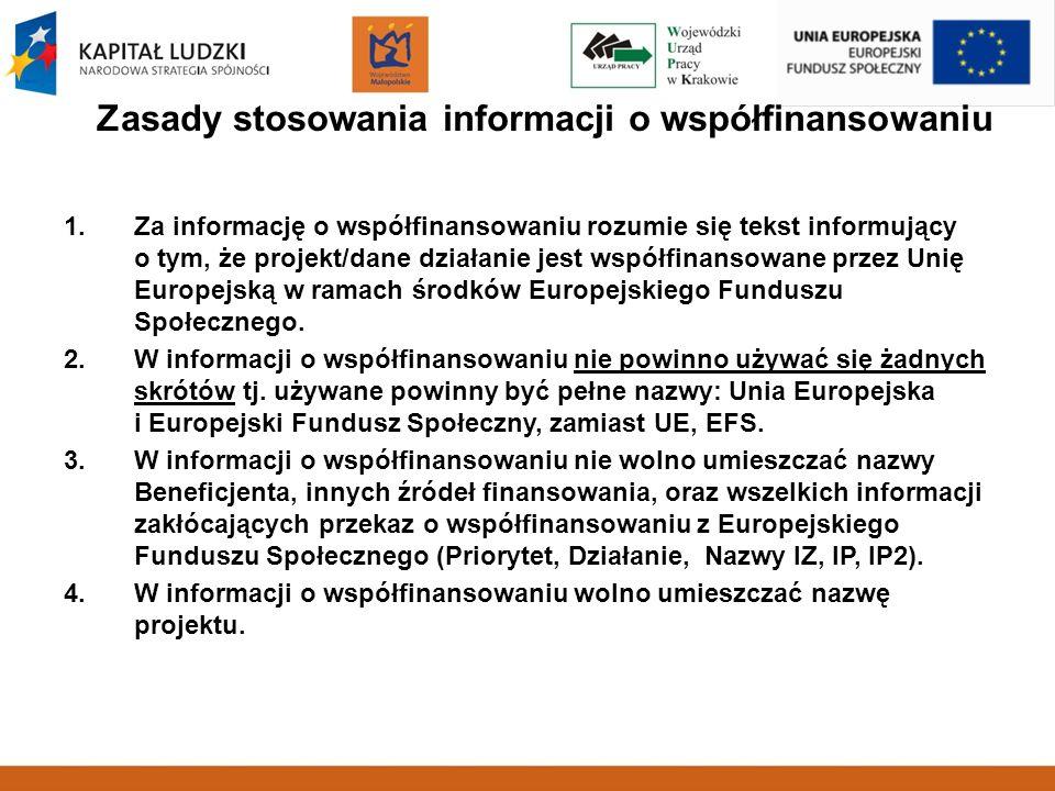 1.Za informację o współfinansowaniu rozumie się tekst informujący o tym, że projekt/dane działanie jest współfinansowane przez Unię Europejską w ramac