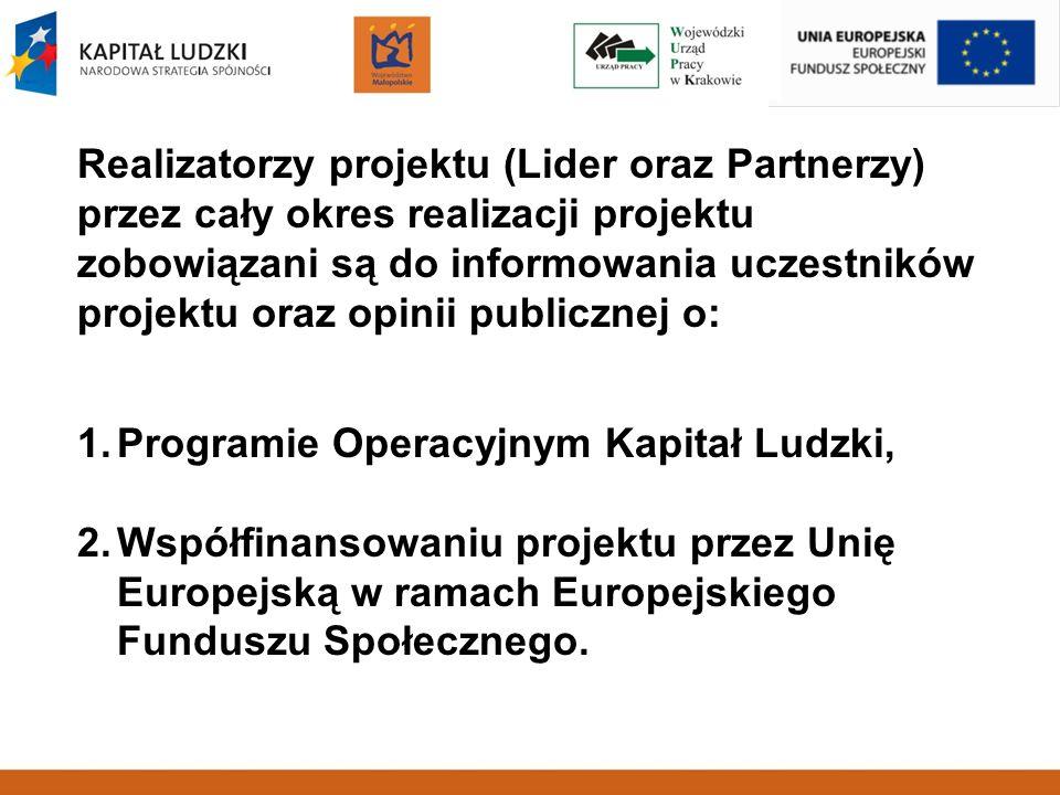 Realizatorzy projektu (Lider oraz Partnerzy) przez cały okres realizacji projektu zobowiązani są do informowania uczestników projektu oraz opinii publ