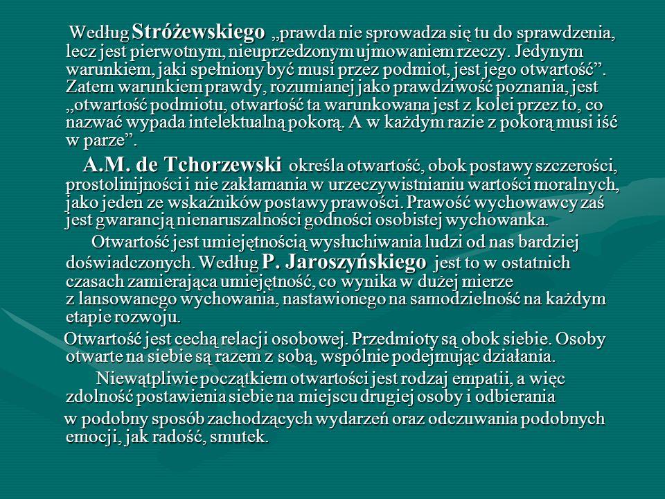 Według Stróżewskiego prawda nie sprowadza się tu do sprawdzenia, lecz jest pierwotnym, nieuprzedzonym ujmowaniem rzeczy. Jedynym warunkiem, jaki spełn