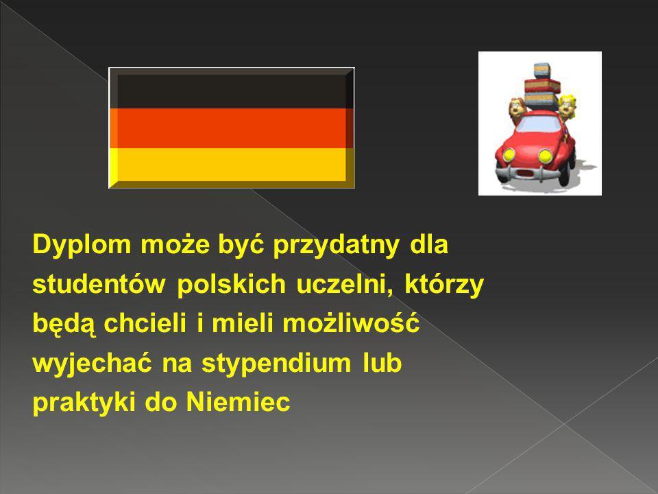 Absolwent DSD zwiększa swoje szanse na zatrudnienie na polskim i europejskim rynku pracy Z egzaminem DSD II i polską maturą można podjąć studia na każ