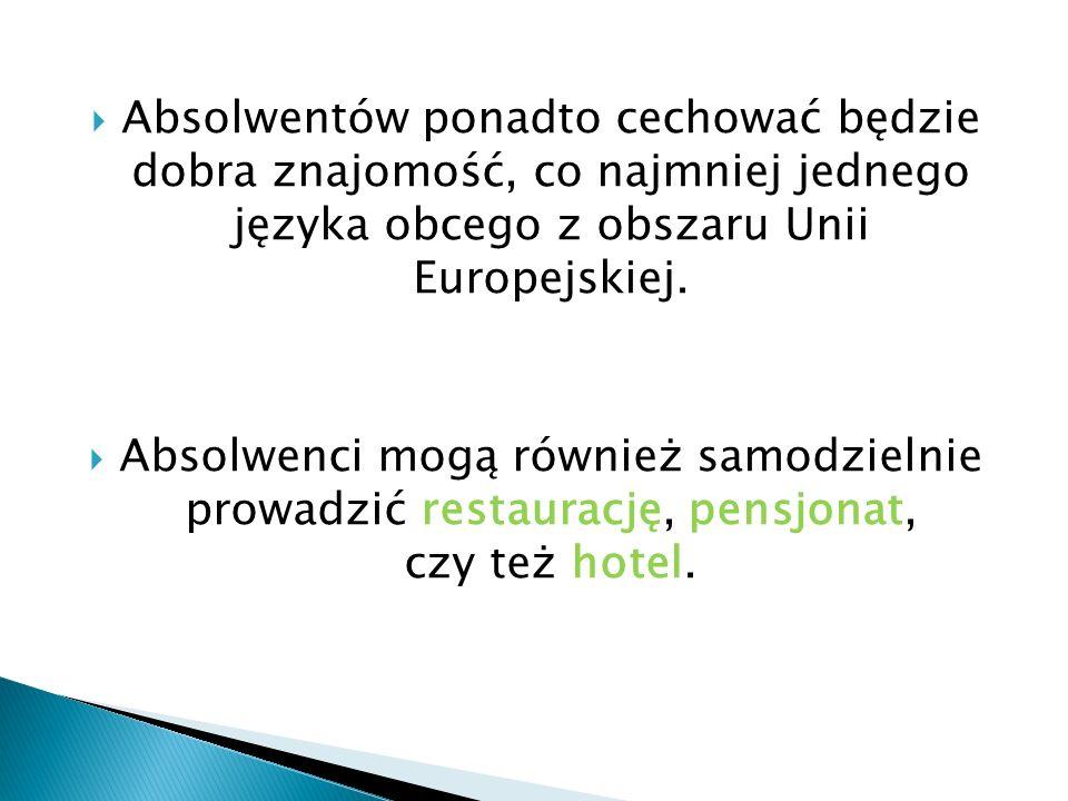 Absolwentów ponadto cechować będzie dobra znajomość, co najmniej jednego języka obcego z obszaru Unii Europejskiej. Absolwenci mogą również samodzieln