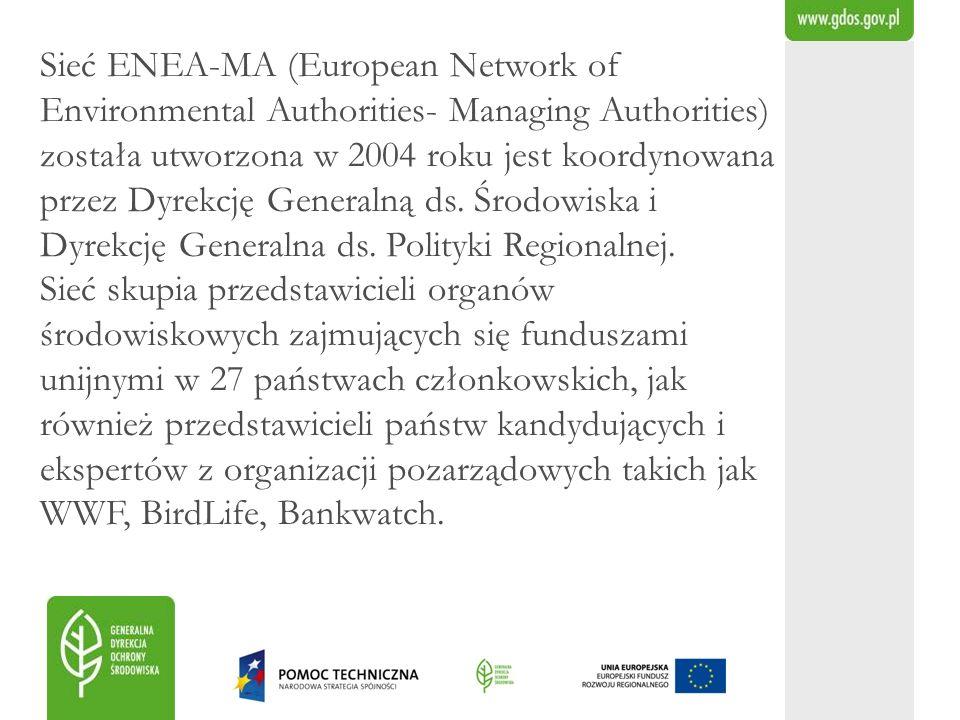 Sieć ENEA-MA (European Network of Environmental Authorities- Managing Authorities) została utworzona w 2004 roku jest koordynowana przez Dyrekcję Gene