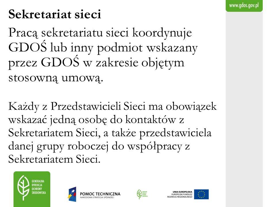 Sekretariat sieci Pracą sekretariatu sieci koordynuje GDOŚ lub inny podmiot wskazany przez GDOŚ w zakresie objętym stosowną umową. Każdy z Przedstawic