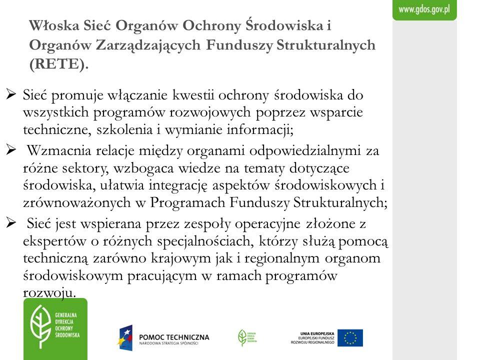 Włoska Sieć Organów Ochrony Środowiska i Organów Zarządzających Funduszy Strukturalnych (RETE). Sieć promuje włączanie kwestii ochrony środowiska do w