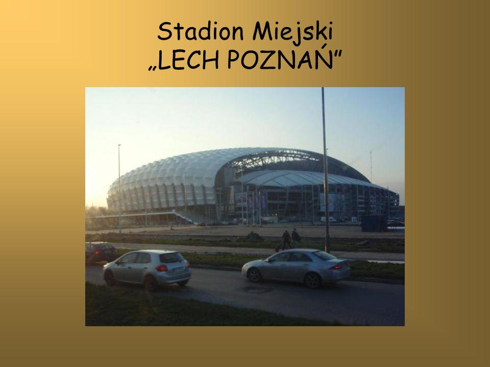 Stadion Miejski LECH POZNAŃ