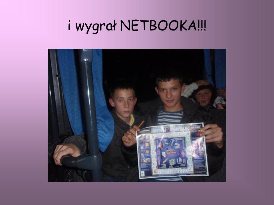 i wygrał NETBOOKA!!!