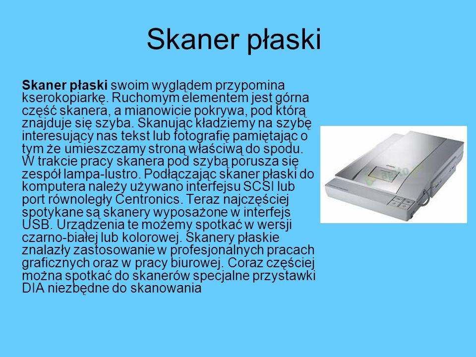 Skaner płaski Skaner płaski swoim wyglądem przypomina kserokopiarkę. Ruchomym elementem jest górna część skanera, a mianowicie pokrywa, pod którą znaj