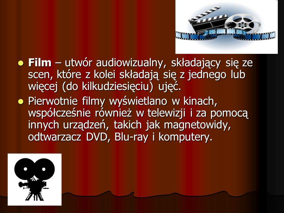 Film – utwór audiowizualny, składający się ze scen, które z kolei składają się z jednego lub więcej (do kilkudziesięciu) ujęć. Film – utwór audiowizua