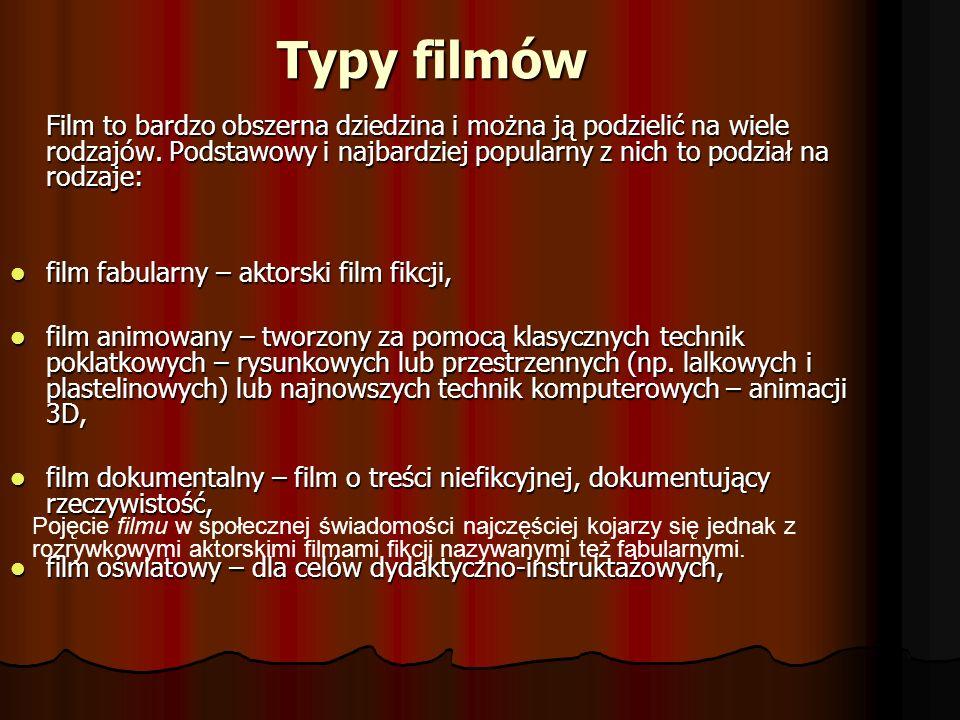 Typy filmów Film to bardzo obszerna dziedzina i można ją podzielić na wiele rodzajów. Podstawowy i najbardziej popularny z nich to podział na rodzaje: