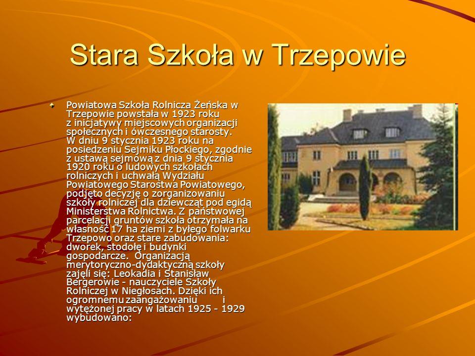 Stara Szkoła w Trzepowie Powiatowa Szkoła Rolnicza Żeńska w Trzepowie powstała w 1923 roku z inicjatywy miejscowych organizacji społecznych i ówczesne
