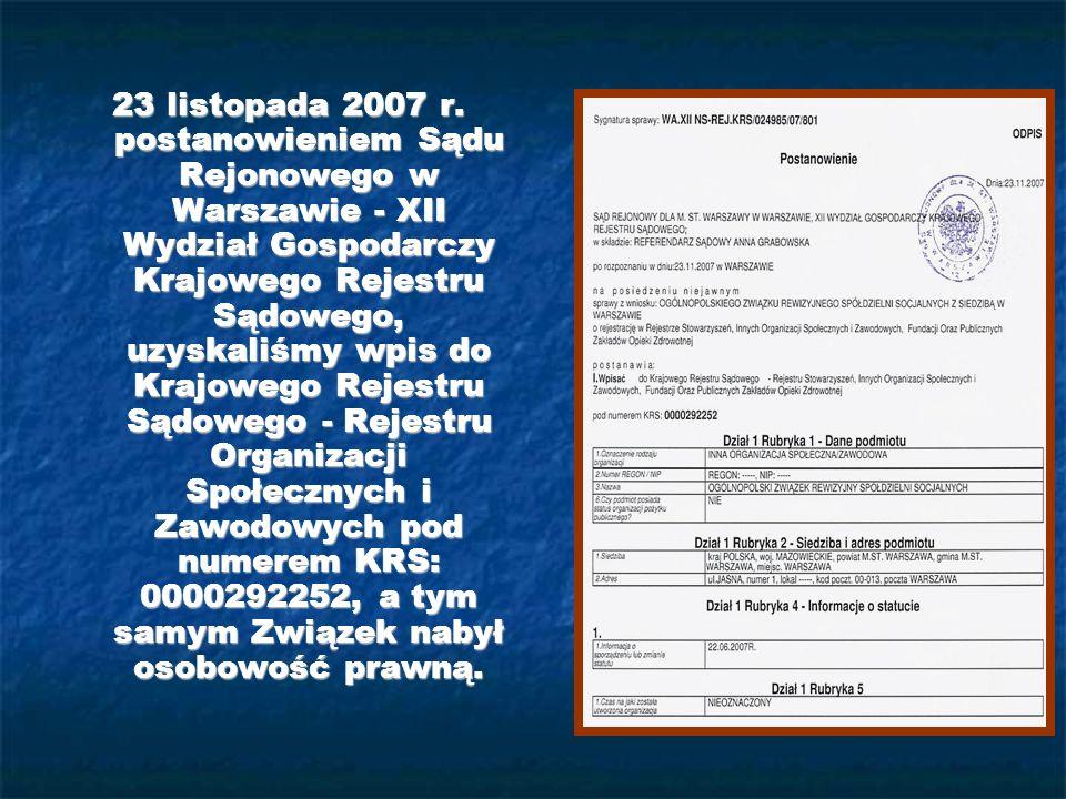 23 listopada 2007 r. postanowieniem Sądu Rejonowego w Warszawie - XII Wydział Gospodarczy Krajowego Rejestru Sądowego, uzyskaliśmy wpis do Krajowego R