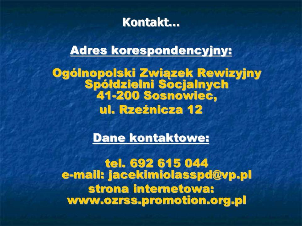 Kontakt... Adres korespondencyjny: Ogólnopolski Związek Rewizyjny Spółdzielni Socjalnych 41-200 Sosnowiec, ul. Rzeźnicza 12 Dane kontaktowe: tel. 692