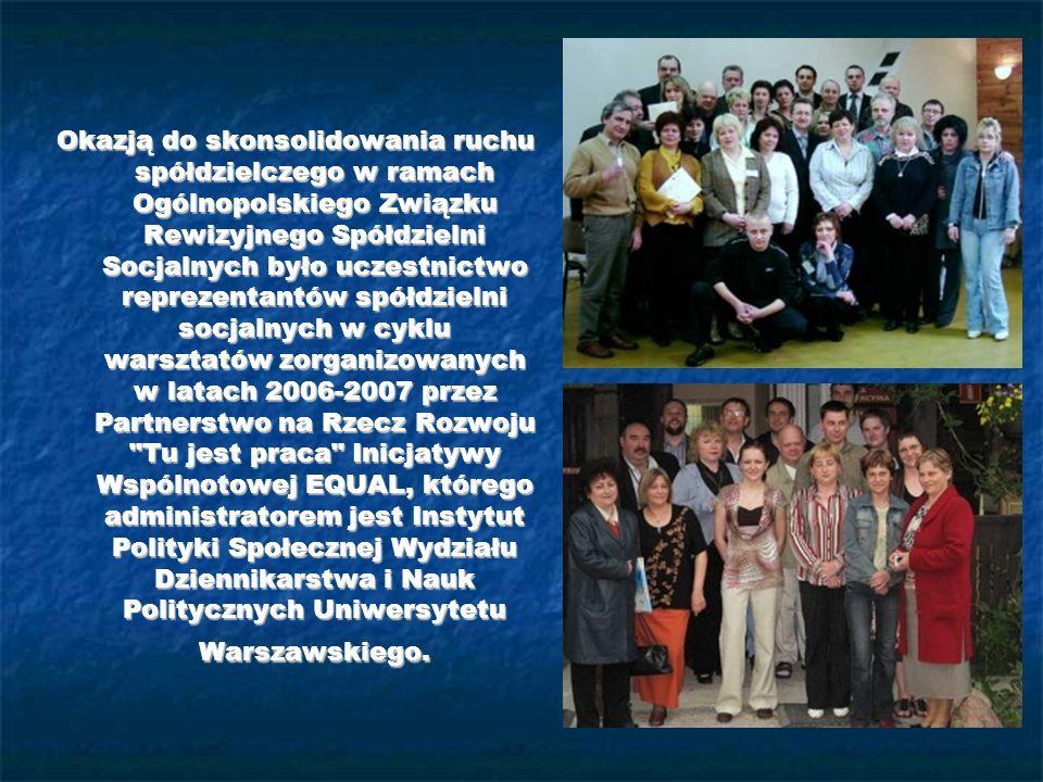 Okazją do skonsolidowania ruchu spółdzielczego w ramach Ogólnopolskiego Związku Rewizyjnego Spółdzielni Socjalnych było uczestnictwo reprezentantów sp