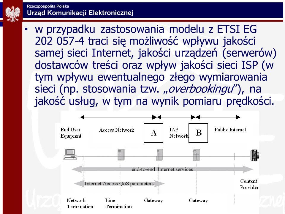 w przypadku zastosowania modelu z ETSI EG 202 057-4 traci się możliwość wpływu jakości samej sieci Internet, jakości urządzeń (serwerów) dostawców tre