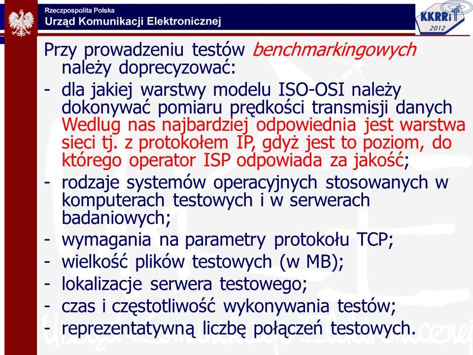 Przy prowadzeniu testów benchmarkingowych należy doprecyzować: -dla jakiej warstwy modelu ISO-OSI należy dokonywać pomiaru prędkości transmisji danych