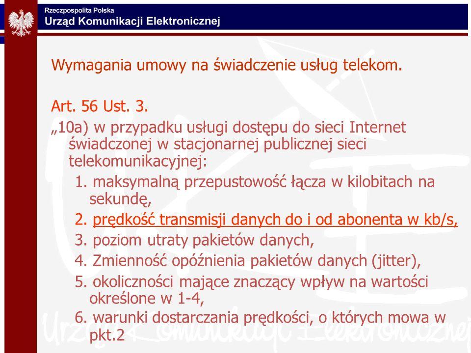 Wymagania umowy na świadczenie usług telekom. Art. 56 Ust. 3. 10a) w przypadku usługi dostępu do sieci Internet świadczonej w stacjonarnej publicznej