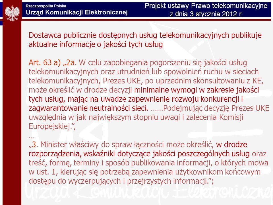 Dostawca publicznie dostępnych usług telekomunikacyjnych publikuje aktualne informacje o jakości tych usług Art. 63 a) 2a. W celu zapobiegania pogorsz