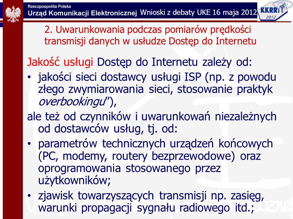2. Uwarunkowania podczas pomiarów prędkości transmisji danych w usłudze Dostęp do Internetu Jakość usługi Dostęp do Internetu zależy od: jakości sieci