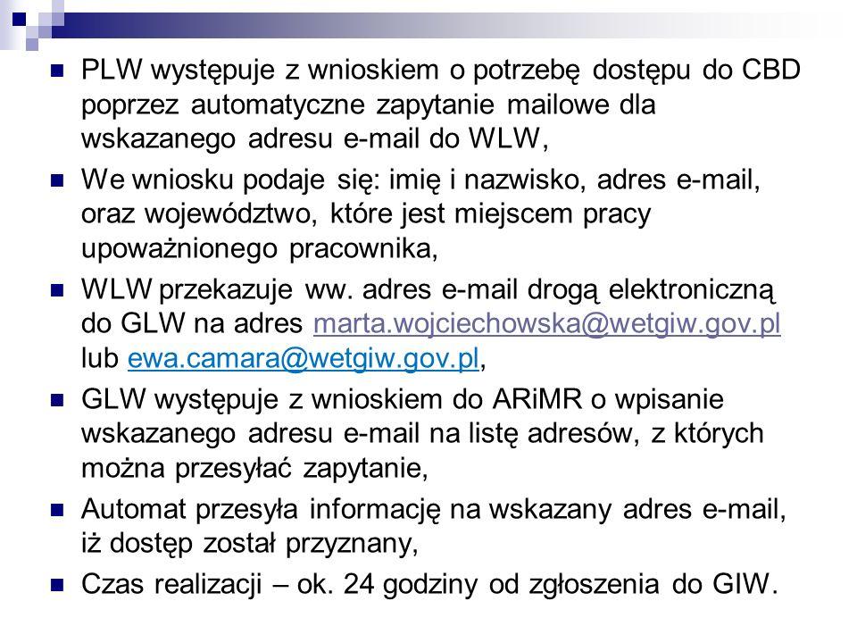 PLW występuje z wnioskiem o potrzebę dostępu do CBD poprzez automatyczne zapytanie mailowe dla wskazanego adresu e-mail do WLW, We wniosku podaje się: