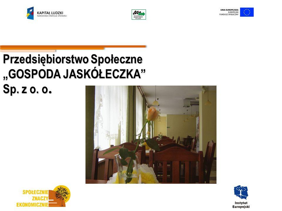 Przedsiębiorstwo Społeczne GOSPODA JASKÓŁECZKA Sp. z o. o.