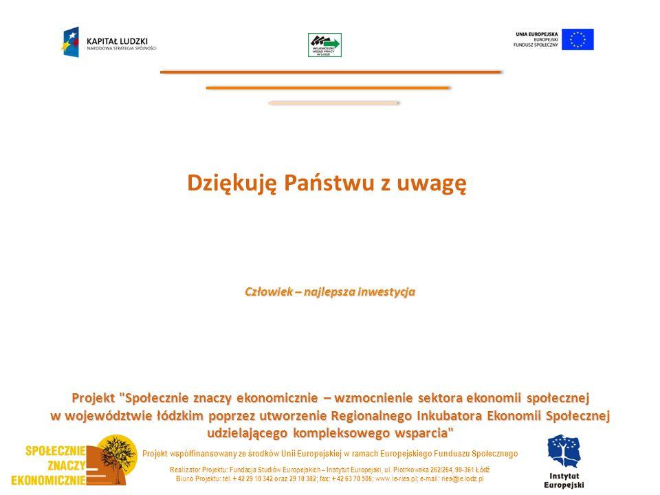 Realizator Projektu: Fundacja Studiów Europejskich – Instytut Europejski, ul. Piotrkowska 262/264, 90-361 Łódź Biuro Projektu: tel. + 42 29 10 342 ora